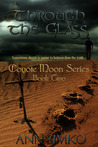 Through the Glass (Coyote Moon, #2)
