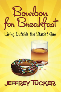 Bourbon for Breakfast by Jeffrey Tucker