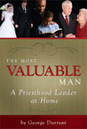 The Most Valuable Man: A Priesthood Leader at Home
