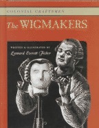 The Wigmakers (Colonial American Craftsmen, #6)