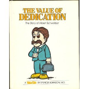 The Value of Dedication: The Story of Albert Schweitzer