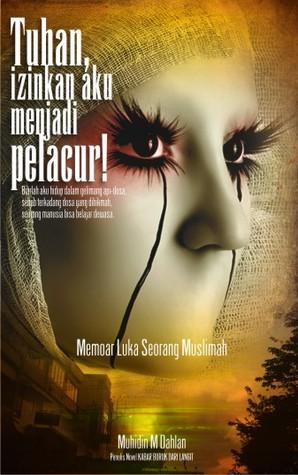 Tuhan Izinkan Aku Menjadi Pelacur! by Muhidin M. Dahlan