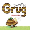 Grug Plays Cricket (Grug Series)