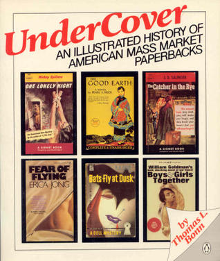 Under Cover: An Illustrated History of American Mass Market Paperbacks