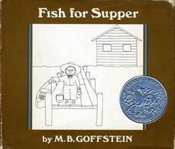 Fish for Supper by M.B. Goffstein