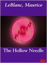 The Hollow Needle by Maurice Leblanc