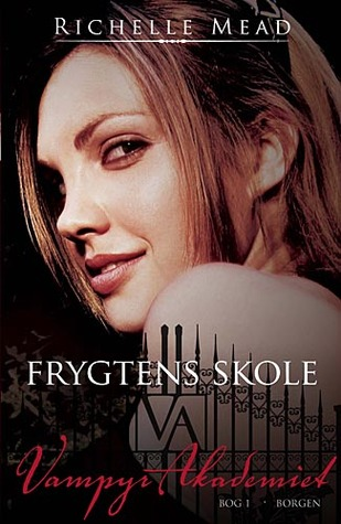 Frygtens skole by Richelle Mead