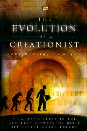 The Evolution of a Creationist: A Laymans Guide to the Conflict Between the Bible and Evolutionary Theory