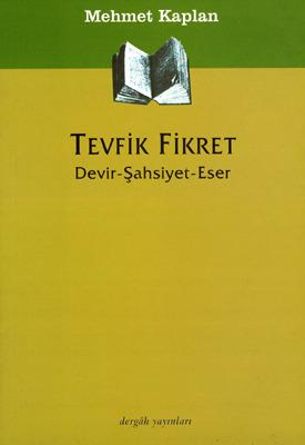 Tevfik Fikret By Mehmet Kaplan
