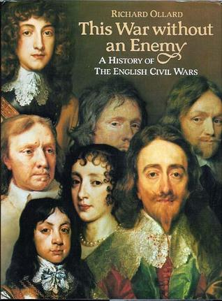 This War Without an Enemy: A History of the English Civil Wars
