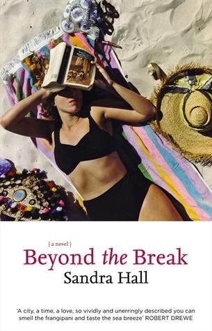 Beyond The Break by Sandra Hall