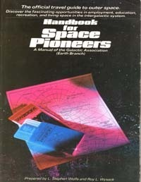 Handbook for Space Pioneers: A Manual of the Galactic Association