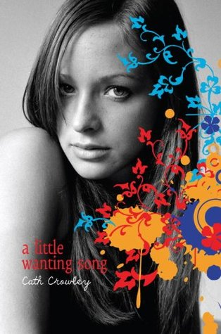A Little Wanting Song by Cath Crowley