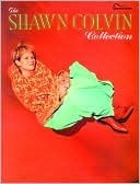 The Shawn Colvin Collection: Guitar Songbook Edition