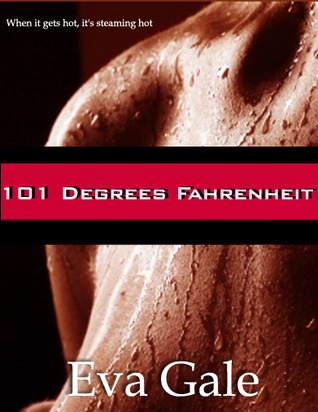 Ebook 101 Degrees Fahrenheit by Eva Gale TXT!