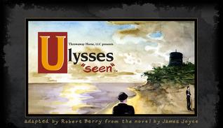 Ulysses Seen