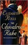 The Chivalrous Rake by Elizabeth Rolls