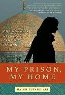 My Prison, My Home by Haleh Esfandiari