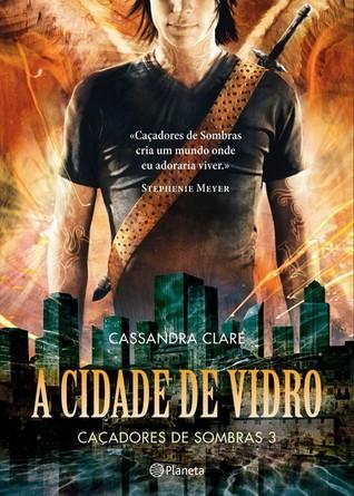 A Cidade de Vidro by Cassandra Clare