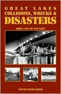 Great Lakes Collisions, Wrecks & Disasters: Ships 400 to 998 Feet