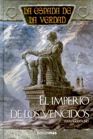 El Imperio de los Vencidos (La Espada de la Verdad, #16)