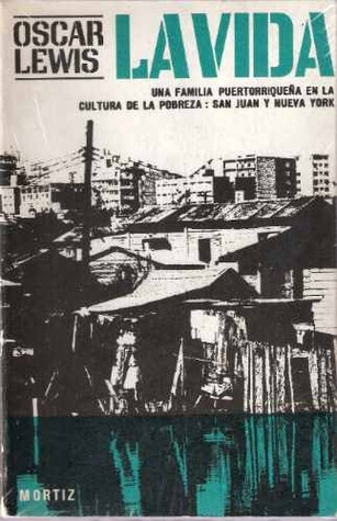 la vida a puerto rican family in the culture of poverty san juan  la vida a puerto rican family in the culture of poverty san juan and new york by oscar lewis