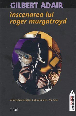 Inscenarea lui Roger Murgatroyd(Evadne Mount Trilogy 1)