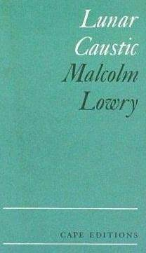 Lunar Caustic by Malcolm Lowry