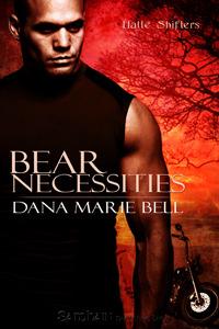 Bear Necessities by Dana Marie Bell