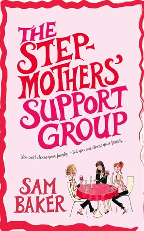 The Stepmothers' Support Group by Sam Baker