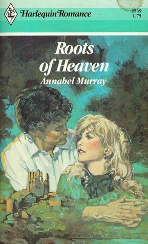 Roots of Heaven (Harlequin Romance, #2549)