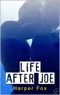 Life After Joe by Harper Fox