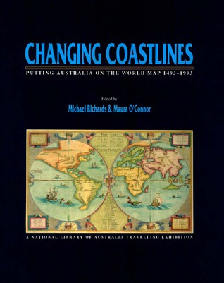 Changing Coastlines: Putting Australia on the World Map, 1493-1993