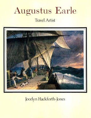 Augustus Earle: Travel Artist: Paintings and Drawings in the Rex Nan Kivell Collection, National Library of Australia