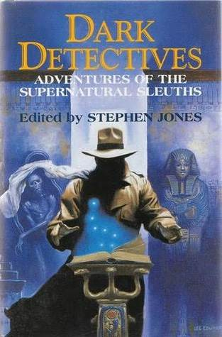 Dark Detectives: Adventures of the Supernatural Sleuths