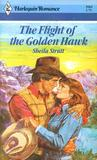 The Flight of the Golden Hawk (Harlequin Romance, #2562)