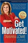 Get Motivated!: Overcome Any Obstacle, Achieve Any Goal, and Accelerate Your Success with Motivational DNA