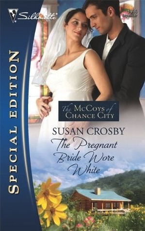 The Pregnant Bride Wore White by Susan Crosby