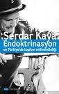 Endoktrinasyon ve Türkiye'de Toplum Mühendisliği by Serdar Kaya