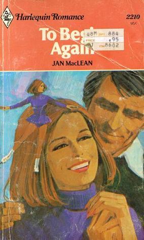 To Begin Again (Harlequin Romance, 2210)