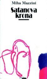 Satanova krona. Roman. Slowenische Ausgabe by Miha Mazzini
