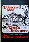 Tobacco Road and God's Little Acre (Two Novels in One Volume)