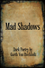 Mad Shadows: Dark Poetry by...