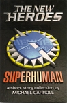 The New Heroes: Superhuman (New Heroes/Quantum Prophecy, #3.5)