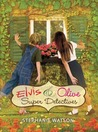 Elvis  Olive: Super Detectives
