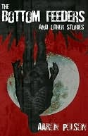 The Bottom Feeders and Other Stories by Aaron Polson
