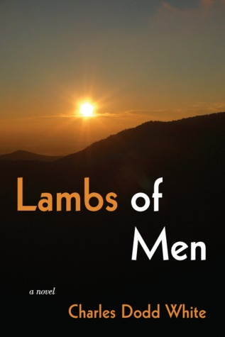 Ebook Lambs of Men by Charles Dodd White PDF!