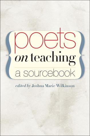Poets on Teaching by Joshua Marie Wilkinson