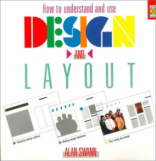 How to Understand and Use Design and Layout by Alan Swann
