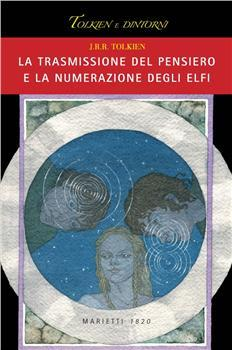 La trasmissione del pensiero e la numerazione degli elfi (Tolkien e dintorni, #4)